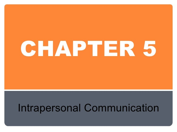 CHAPTER 5 Intrapersonal Communication