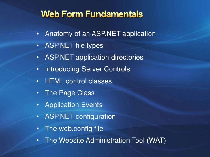 • Anatomy of an ASP.NET application• ASP.NET file types• ASP.NET application directories• Introducing Server Controls• HTM...