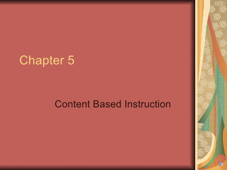 Chapter 5     Content Based Instruction