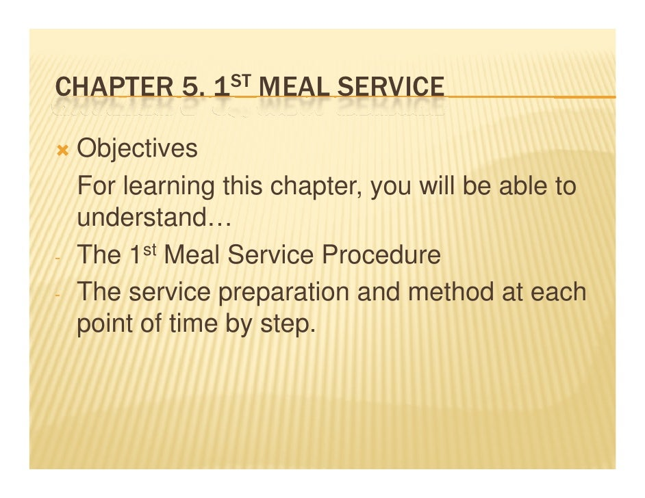 CHAPTER 5 1ST MEAL SERVICE        5.    Objectives    For learning this chapter, you will be able to    understand…    und...