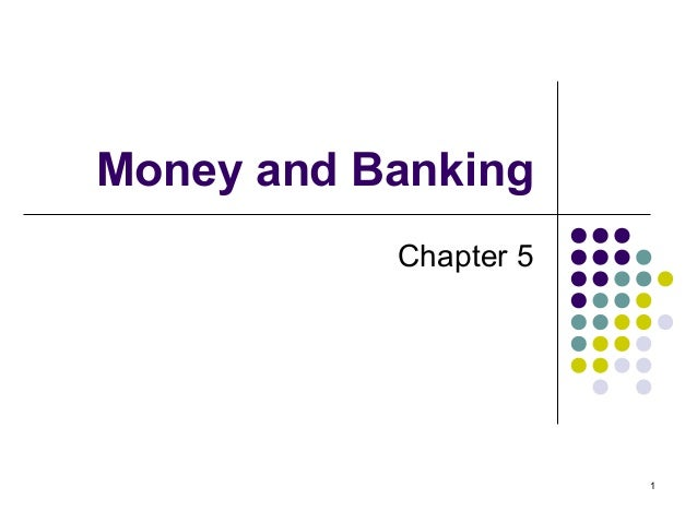 Money and Banking Chapter 5 1