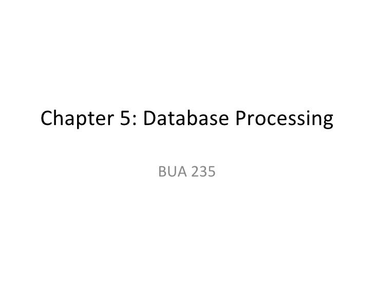 Chapter 5: Database Processing BUA 235