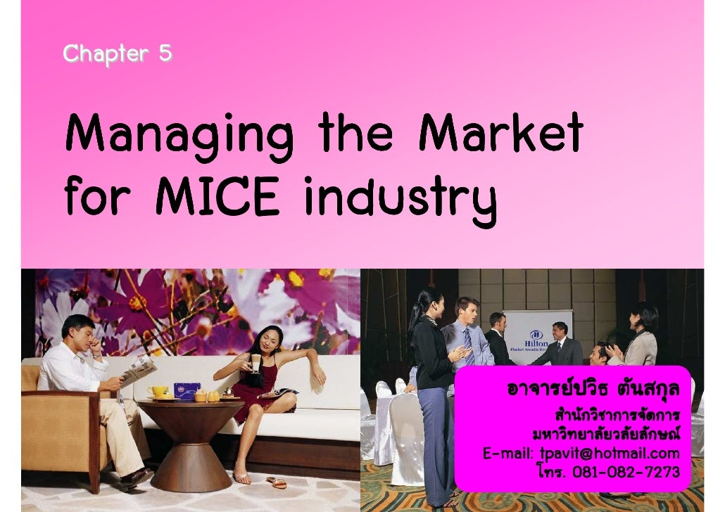Chapter 5  Managing the Market for MICE industry                  E-mail: tpavit@hotmail.com                             0...
