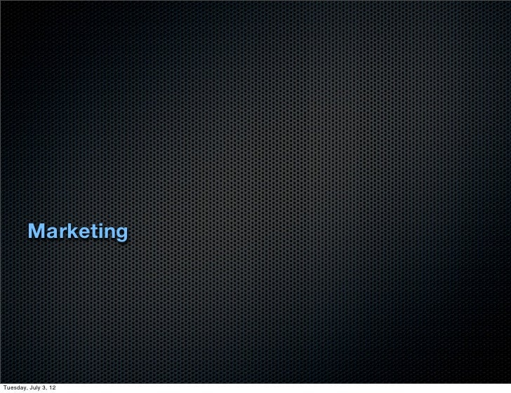 MarketingTuesday, July 3, 12