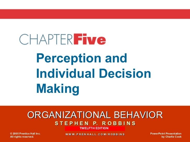 Chapter 5 Perception and  Individual Decision Making TWELFTH EDITION