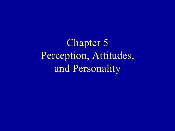 Perception, Attitudes,and Personality