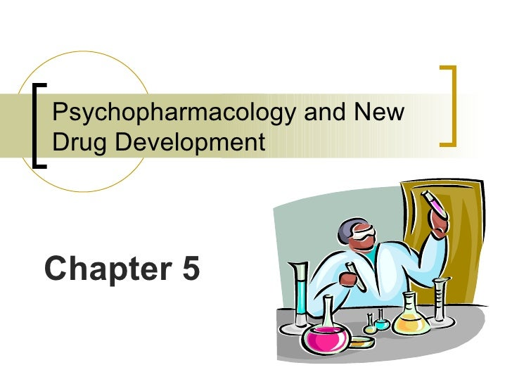 Chapter 5   Psychopharmacology And New Drug Development