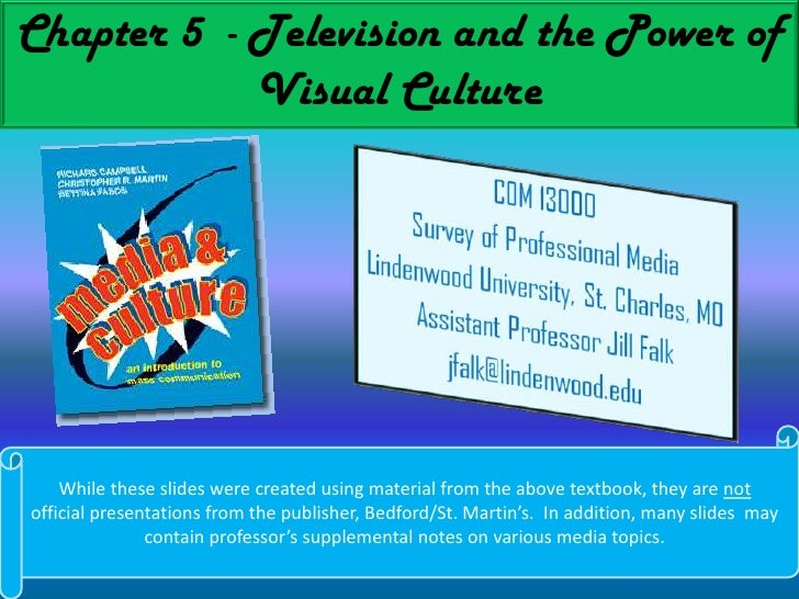 Chapter 5  - Television and the Power of Visual Culture<br />While these slides were created using material from the above...