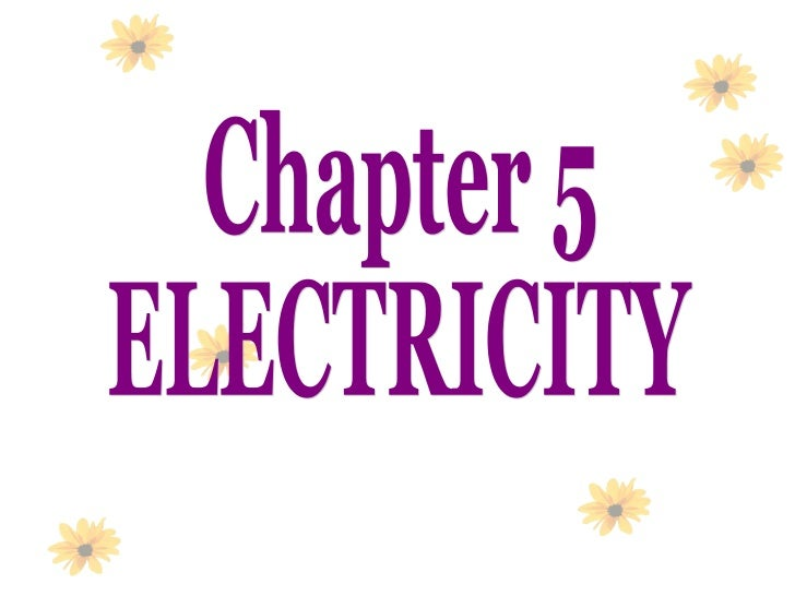 Chapter 5 ELECTRICITY