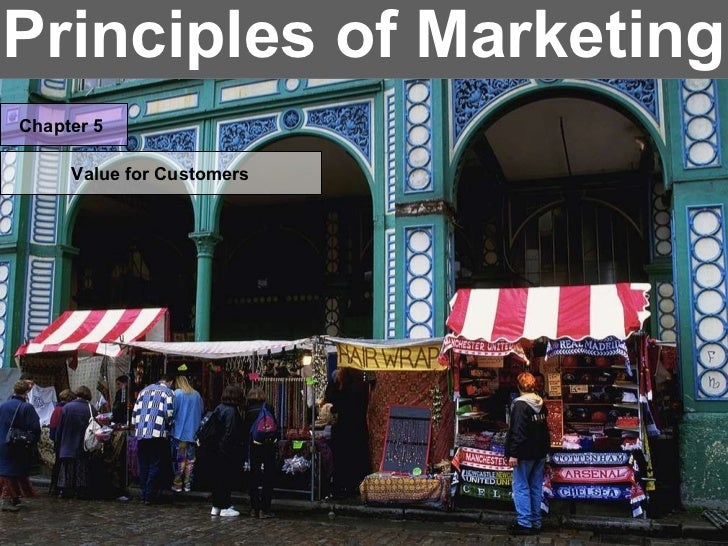 Principles of Marketing Chapter 5 Value for Customers