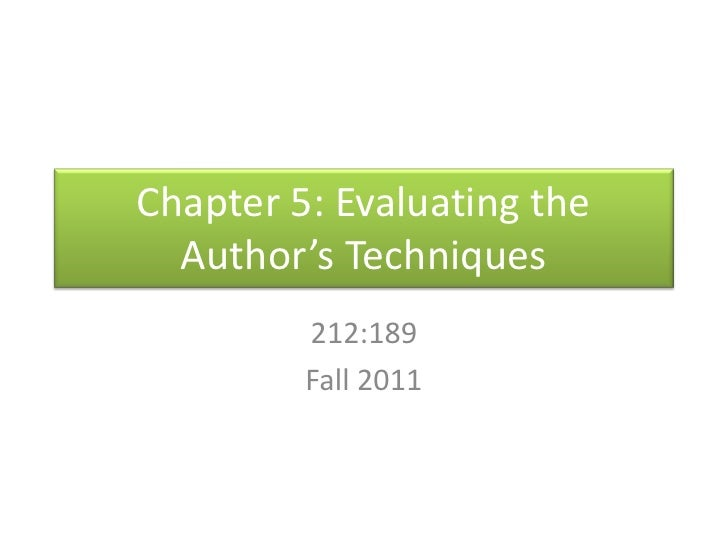 Chapter 5: Evaluating the Author's Techniques<br />212:189<br />Fall 2011<br />