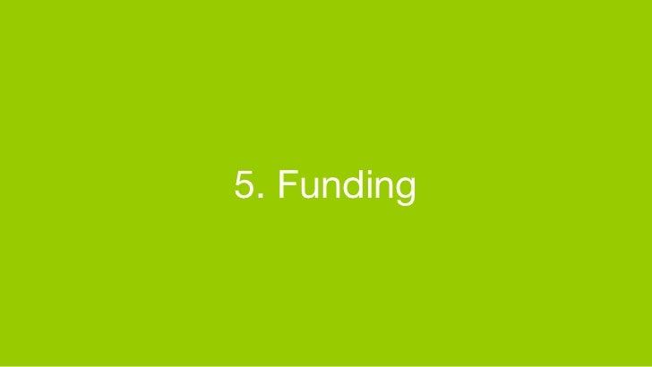 5. Funding