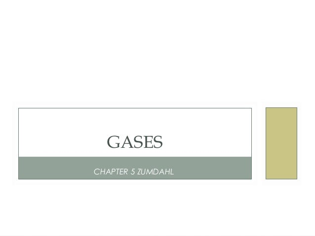 CHAPTER 5 ZUMDAHL GASES
