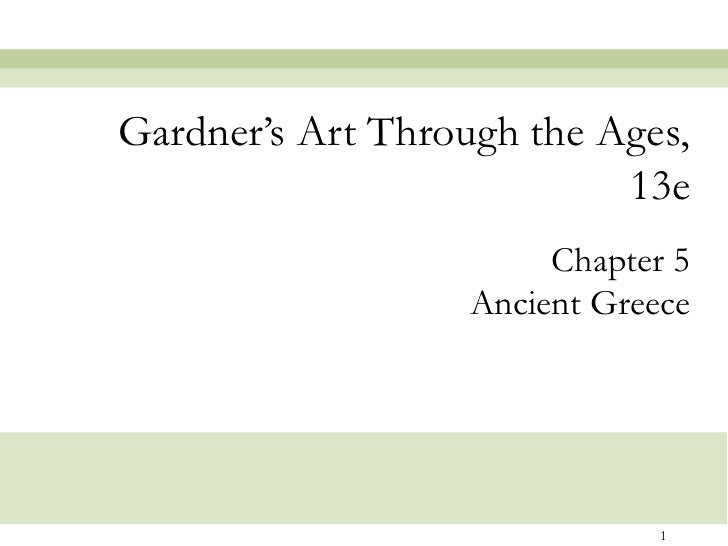Gardner's Art Through the Ages,                           13e                        Chapter 5                   Ancient G...
