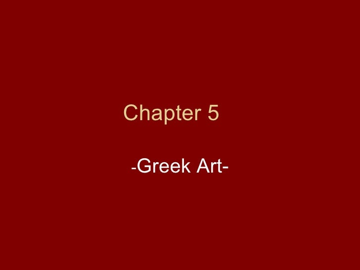 Chapter 5   - Greek Art-