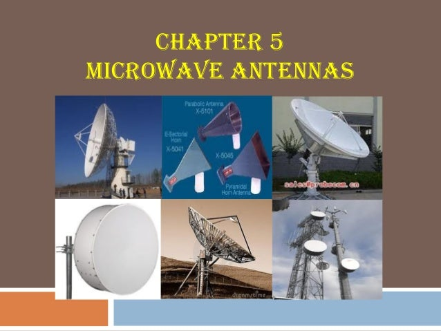CHAPTER 5 MICROWAVE ANTENNAS