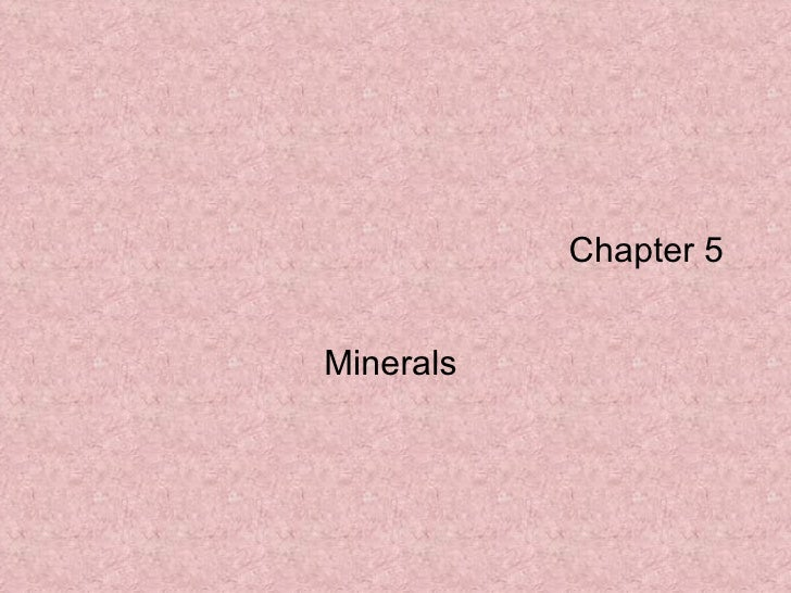 Chapter 5 Minerals