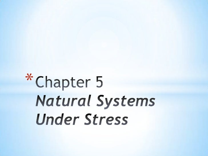 Chapter 5 natural systems under stress