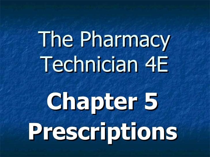 The Pharmacy Technician 4E Chapter 5 Prescriptions