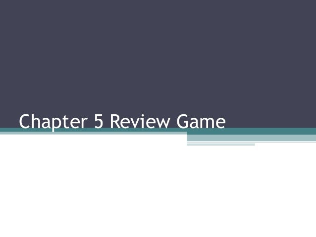Chapter 5 review_game Science