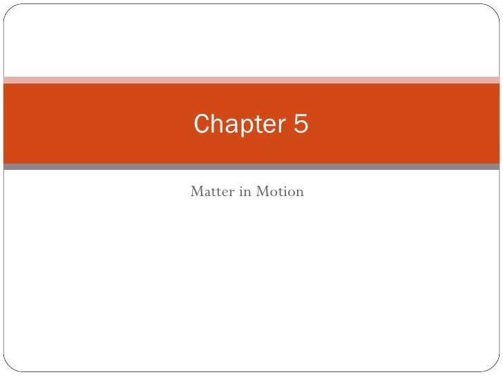Matter in Motion Chapter 5