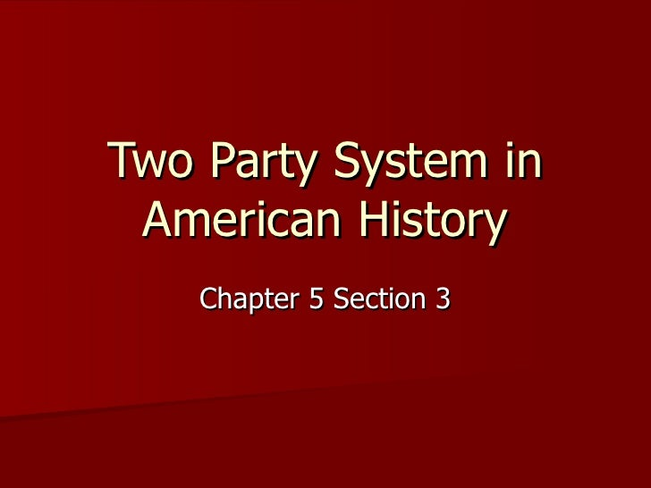 Two Party System in American History Chapter 5 Section 3