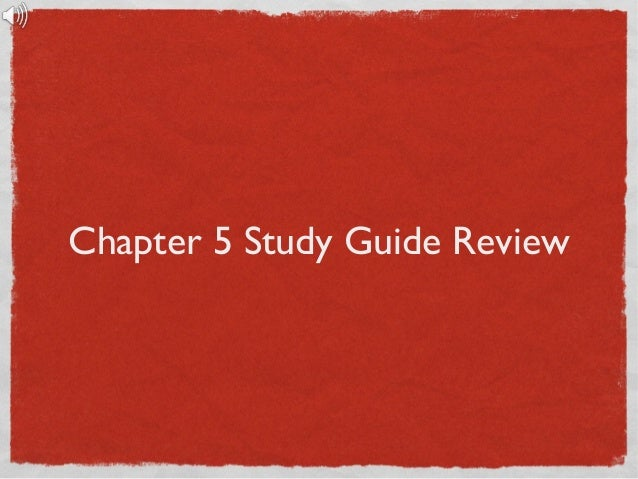 Chapter 5 Study Guide Review