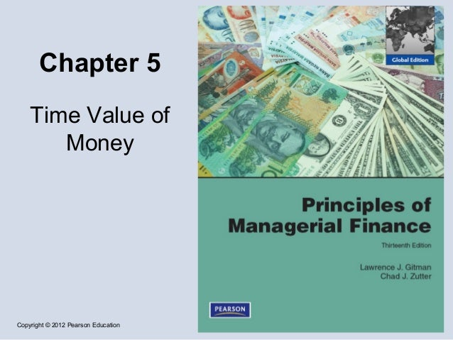 Copyright © 2012 Pearson Education Chapter 5 Time Value of Money