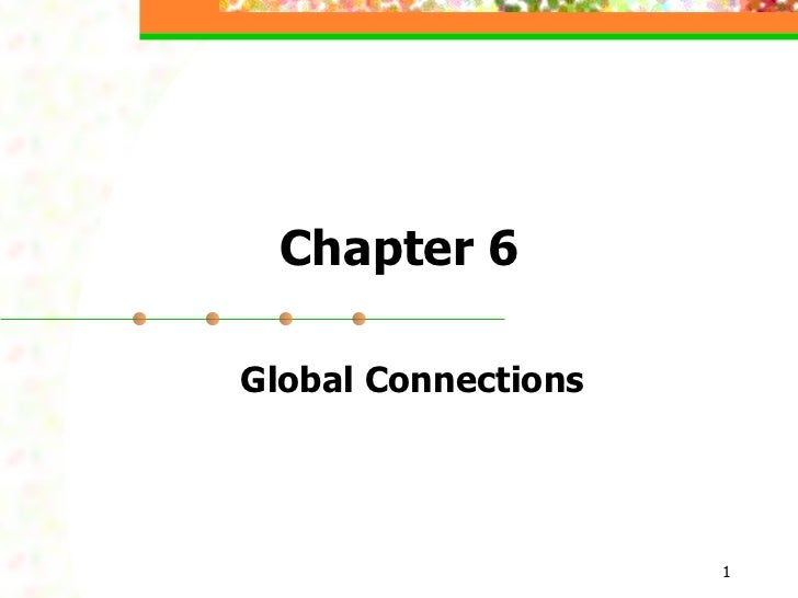 Chapter 6 Global Connections