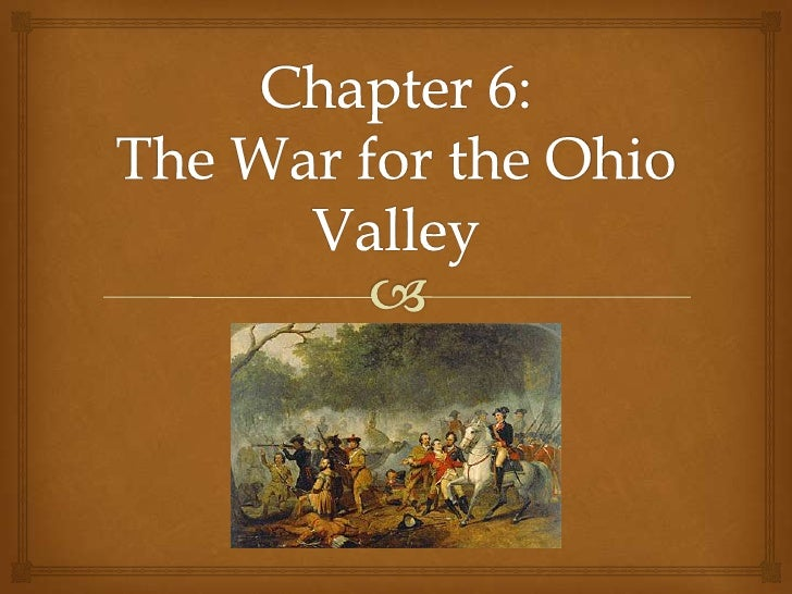 Chapter 6: War in the Ohio Valley