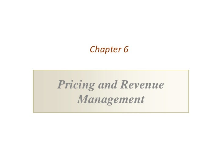 Chapter 6Pricing and Revenue    Management