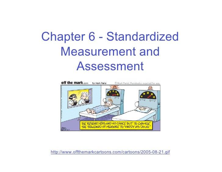 Chapter 6 - Standardized Measurement & Assessment