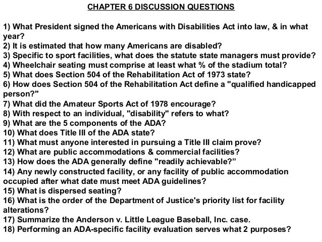 CHAPTER 6 DISCUSSION QUESTIONS1) What President signed the Americans with Disabilities Act into law, & in whatyear?2) It i...