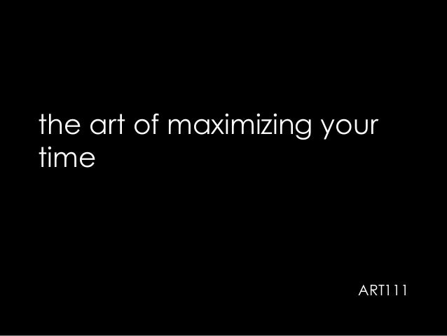 the art of maximizing your time ART111