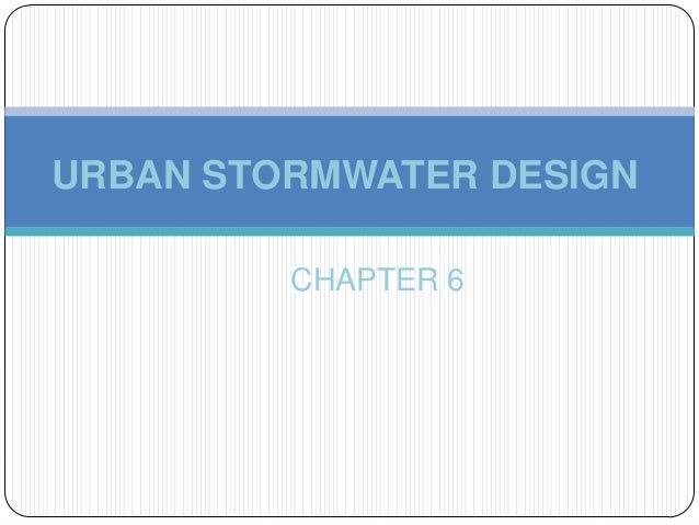 URBAN STORMWATER DESIGN CHAPTER 6