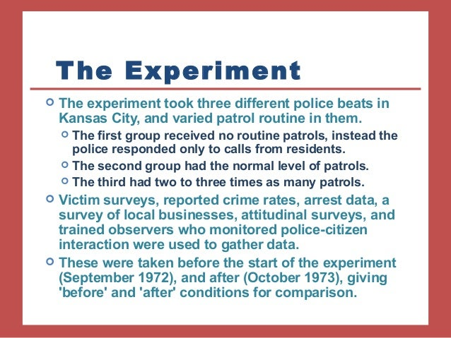 kansas city preventive patrol experiment paper Findings from the kansas city preventive patrol experiment kansas city preventative patrol experiment prove that crime really went down because of.