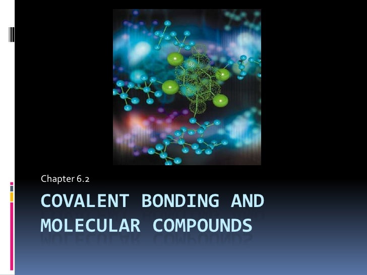 Chapter 6.2 : Covalent Bonding and Molecular Compounds