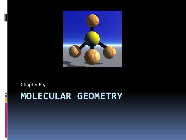 Chapter 6.5 : Molecular Geometry