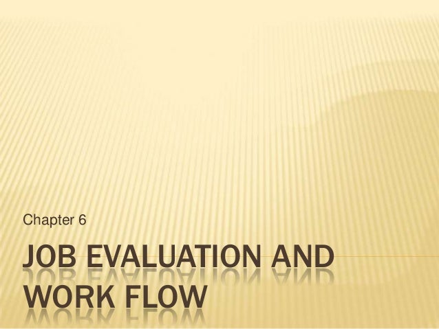 Chapter 6  JOB EVALUATION AND WORK FLOW