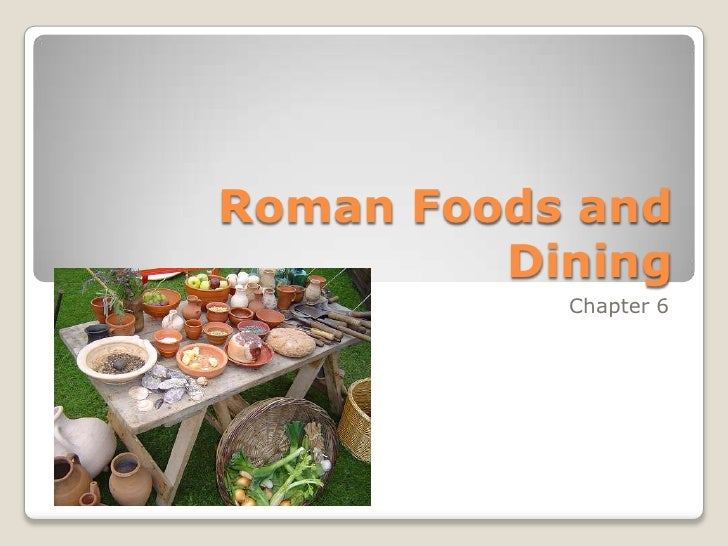 Chapter 6  Roman Foods and Dining