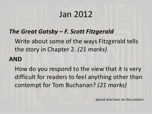 gatsby essay question The green light gave gatsby something to reach for he purposely chose his home so as to have the green light within reaching distance by choosing to have gatsby reaching for an artificial light, fitzgerald highlights that gatsby's dream was artificial and unrealistic.