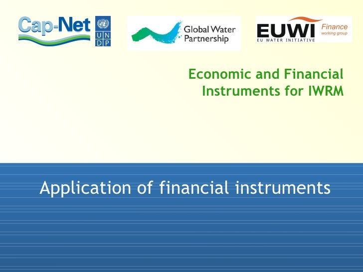 Economic and Financial Instruments for IWRM Application of financial instruments