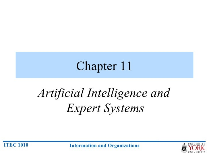 Chapter 11            Artificial Intelligence and                  Expert SystemsITEC 1010         Information and Organiz...