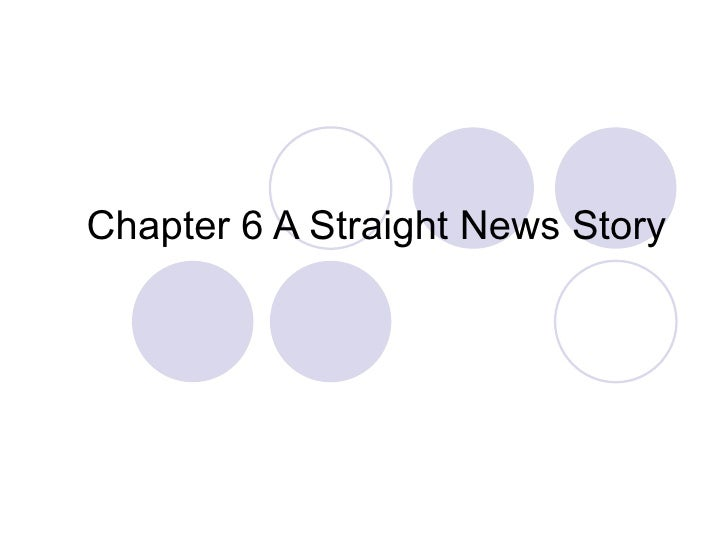 Chapter 6 a straight news story