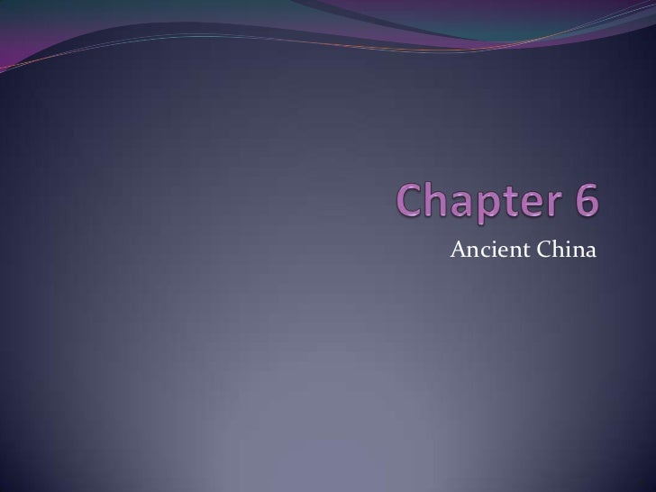 Chapter 6<br />Ancient China<br />