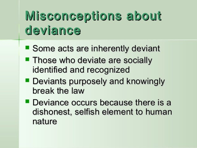 positive functions of deviance Sociology - chapter 4 - deviance  positive sanctions want to encourage behavior  functions of deviance shows right and wrong.