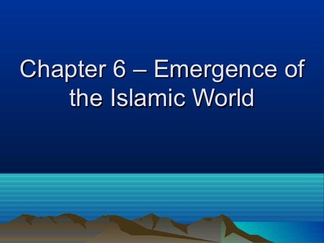 Chapter 6 – Emergence of the Islamic World