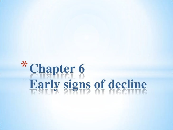 Chapter 6Early signs of decline<br />