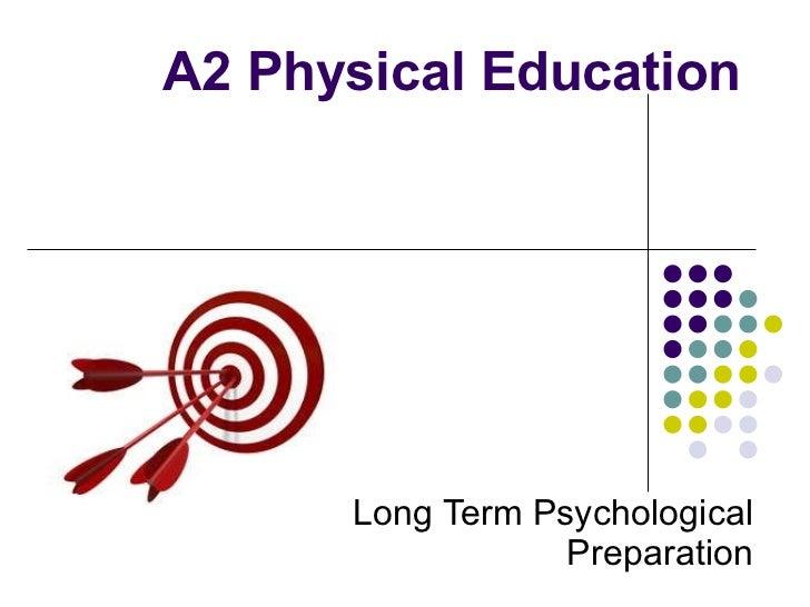 A2 PE Chapter 6 Long Term Psychological Preparation
