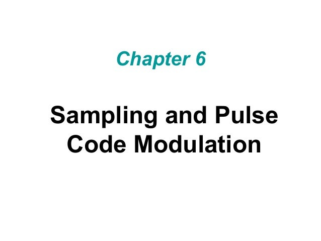 Chapter 6 Sampling and Pulse Code Modulation